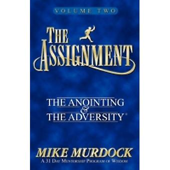 The Assignment Vol. 2 The Anointing  The Adversity by Murdock & Mike
