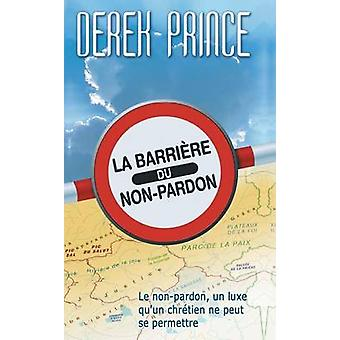 The Barrier of Unforgiveness  French by Prince & Derek
