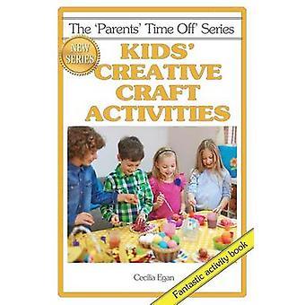 Kids Creative Craft Activities by Egan & Cecilia