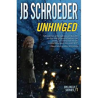 Unhinged by Schroeder & JB