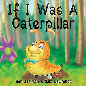 If I Was a Caterpillar by Jackson & Ben