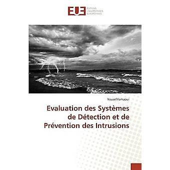 Evaluation des Systmes de Dtection et de Prvention des Intrusions by Farhaoui Yousef