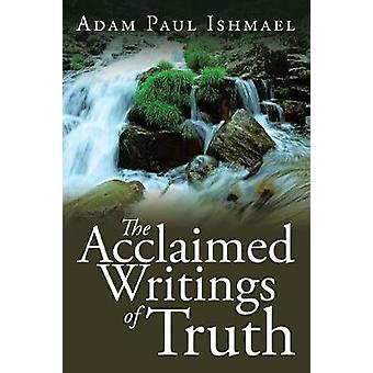 The Acclaimed Writings of Truth by Ishmael & Adam Paul