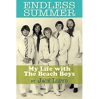 Endless Summer My Life with the Beach Boys by Lloyd & Jack