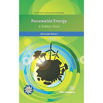 Renewable Energy a Status Quo by Sayigh & Ali