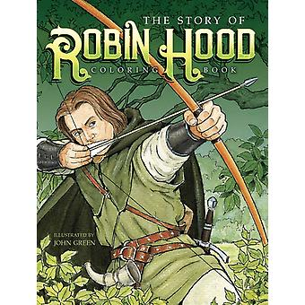 Story of Robin Hood Coloring Book by John Green