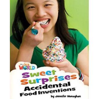 I nostri lettori mondiali Sweet Surprises Accidental Food Inventions British English di Jennifer Monaghan