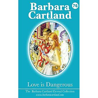 Love is Dangerous (The Barbara Cartland Eternal Collection)