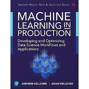 Machine Learning in Production - Developing and Optimizing Data Scienc