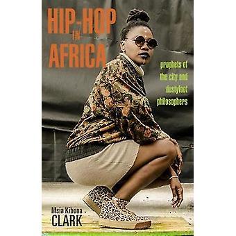 Hip-Hop i Afrika - profeter byen og Dustyfoot filosofer av