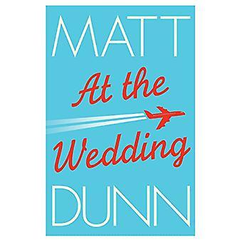At the Wedding by Matt Dunn - 9781503902466 Book