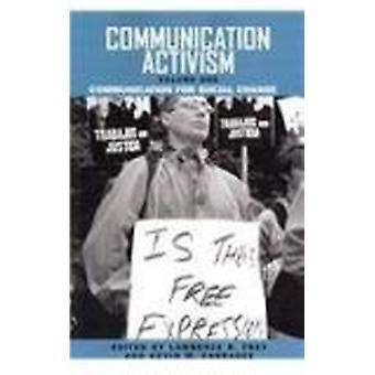 Communication Activism v. 1; Communication for Social Change by Larry