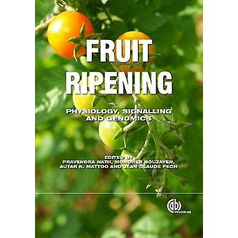 Fruit Ripening - Physiology - Signalling and Genomics by Hiroshi Ezura