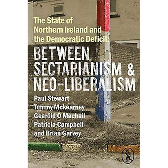 The State of Northern Ireland and the Democratic Deficit - Between Sec