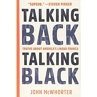 Talking Back - Talking Black - Truths About America's Lingua Franca by