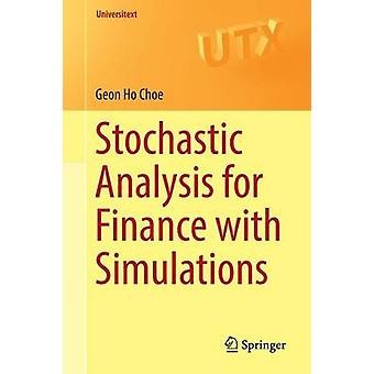 Stochastic Analysis for Finance with Simulations - 2016 by Geon Ho Cho