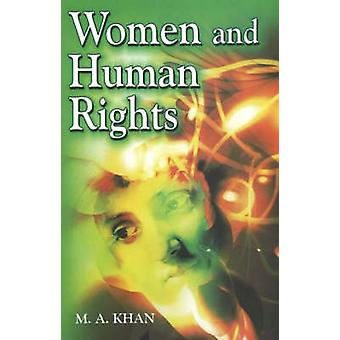 Women and Human Rights by M. A. Khan - 9788189741020 Book