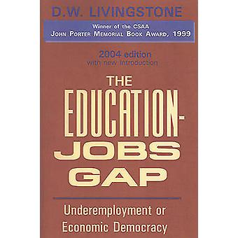 The Education-Jobs Gap - Underemployment or Economic Democracy by D. W