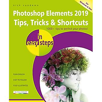 Photoshop Elements 2019 Tips - Tricks & Shortcuts in easy steps b