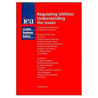 Regulating Utilities : Understanding the Issues