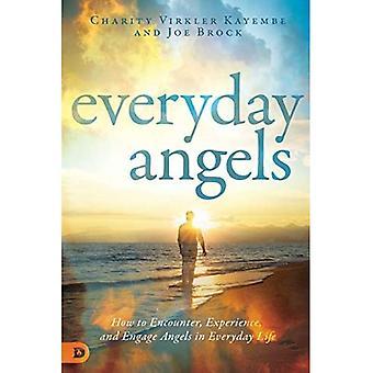 Codziennie aniołów: Jak spotkanie, doświadczenia i zaangażowania aniołów w życiu codziennym