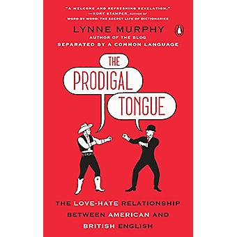 The Prodigal Tongue - The Love-Hate Relationship Between American and