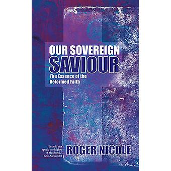 Our Sovereign Saviour by Roger Nicole