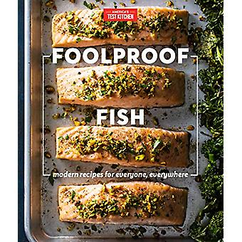 Foolproof Fish - Modern Recipes and Essential Techniques by America's