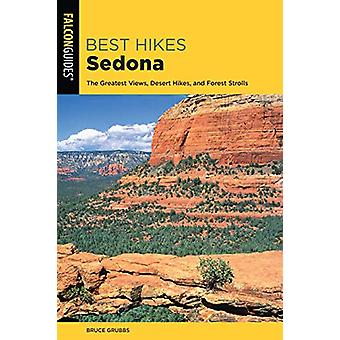 Best Hikes Sedona - The Greatest Views - Desert Hikes - and Forest Str