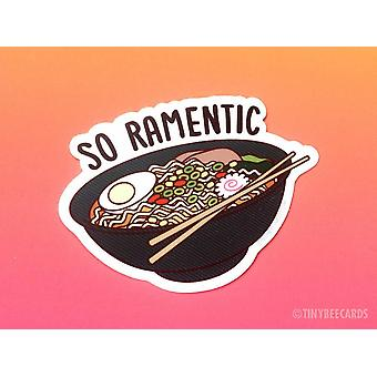 "Ramen Vinil Sticker - ""so Ramentic"""