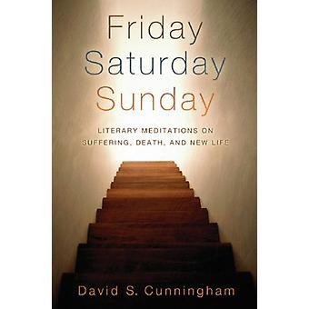 Venerdì - Sabato - Domenica - Meditazioni Letterarie sulla Sofferenza - Morte