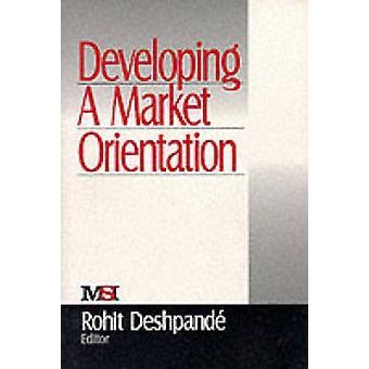تطوير التوجه السوقي من قبل روهيت ديشباندي - 9780761916932 بو