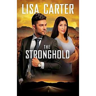 The Stronghold by Lisa Carter - 9781426795480 Book