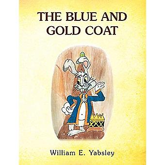 The Blue and Gold Coat by William E Yabsley - 9781456854324 Book