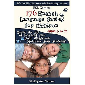 Esl Games - 176 English Language Games for Children by Shelley Ann Ver