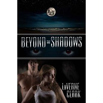 Beyond the Shadows by Laverne Clark - 9781612179872 Book