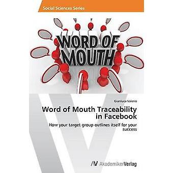 Word of Mouth Traceability in Facebook by Valerio Gianluca - 97836396
