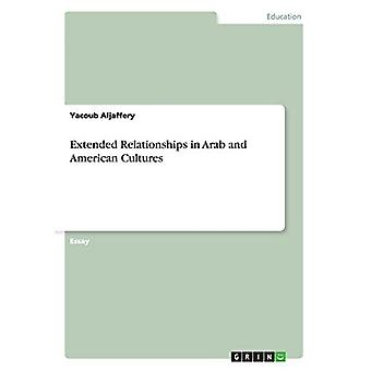 Udvidede relationer i arabiske og amerikanske kulturer (Paperback)