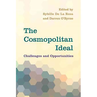 The Cosmopolitan Ideal Challenges and Opportunities