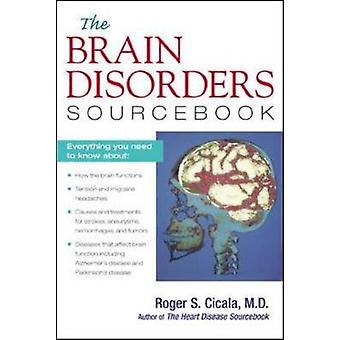 The Brain Disorders Sourcebook by Roger Cicala