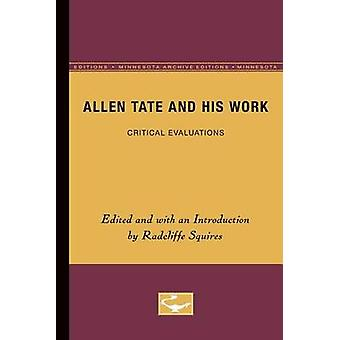 Allen Tate and His Work by Edited by Radcliffe Squires