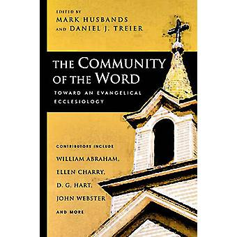 The Community of the Word Toward an Evangelical Ecclesiology