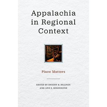 Appalachia in Regional Context by Other Barbara Ellen Smith & Other John Pickles & Other John Gaventa & Edited by Dwight B Billings & Edited by Ann E Kingsolver
