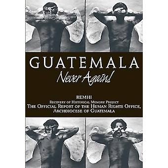 Guatemala aldrig mer av Thomas Quigley