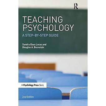 Teaching Psychology  A StepByStep Guide Second Edition by Bernstein & Douglas A.