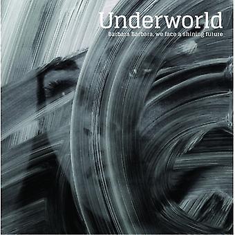 アンダーワールド - バーバラ バーバラ顔我々 の輝く未来 [CD] 米国のインポート