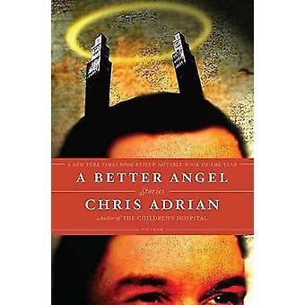 Una migliore angelo - storie da Chris Adrian - Adrian - 9780312428532 libro