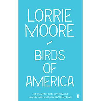 Birds of America - Stories (Main) by Lorrie Moore - 9780571260867 Book