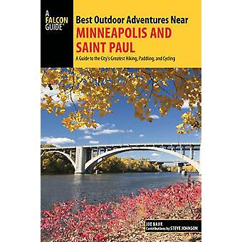 Best Outdoor Adventures Near Minneapolis and Saint Paul - A Guide to t