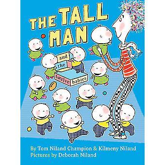 De lange Man en de twaalf baby's door Tom kampioen - Kilmeny Niland-